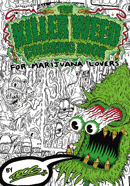 A Preview Of The Killer Weed Coloring Book NB Cover Is Working Title And Publisher Liable To Change